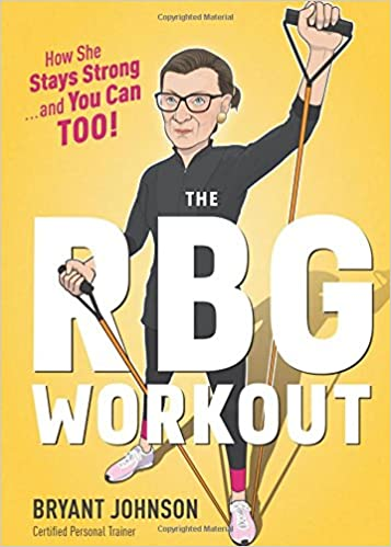The Rbg Workout How She Stays Strong And You Can Too Bryant
