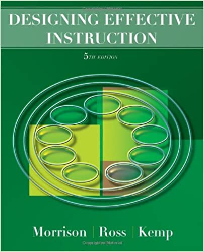 Designing Effective Instruction Morrison Gary R Ross Steven M Kemp Jerrold E 9780470074268 Amazon Com Books