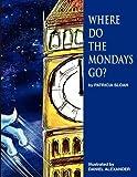 Where Do the Mondays Go?, Patricia Sloan, 1607468077