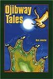 Ojibway Tales, Basil H. Johnston and Basil Johnston, 0803275781