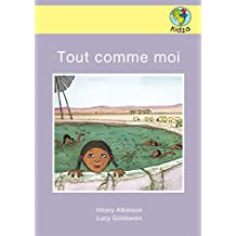 Tout comme moi (French Edition)