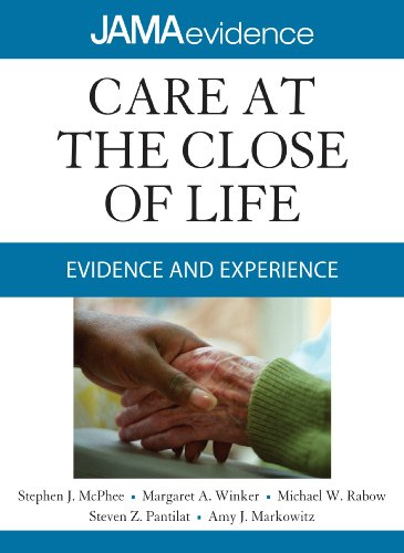 Care at the Close of Life: Evidence and Experience (Jama Evidence)