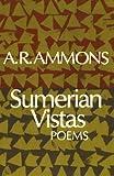 Sumerian Vistas, A. R. Ammons, 0393304256