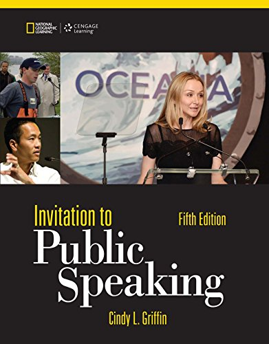 Griffin's Invitation to Public Speaking – National Geographic Edition, 5th Edition plus 6-months instant access to MindTapTM Speech. Pdf
