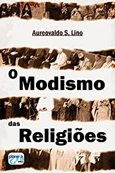 O Modismo das Religiões por [Lino, Aureovaldo S.]