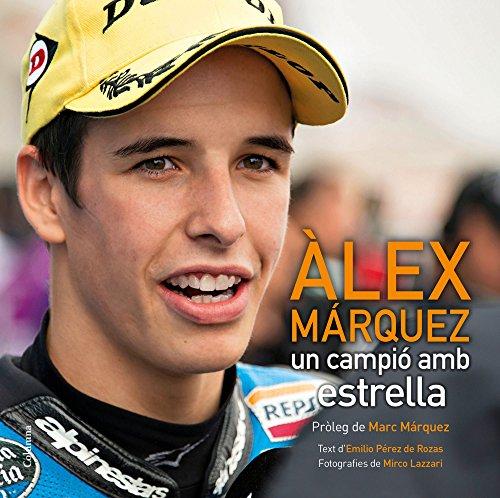 Descargar Libro Alex Marquez. Un Campio Amb Estrella De Emilio Pérez Emilio Pérez De Rozas
