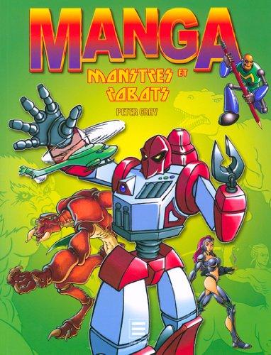 Manga : Monstres et Robots Broché – 2 décembre 2005 Peter Gray Sophie Montigny Evergreen 3822845612