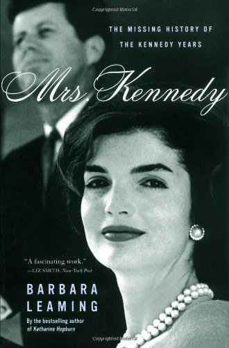 Read Online Mrs. Kennedy: The Missing History of the Kennedy Years ebook