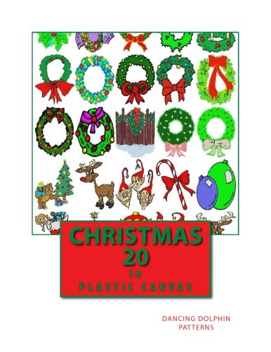 Read Online Christmas 20: in Plastic Canvas (Christmas in Plastic Canvas) (Volume 20) PDF