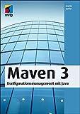 Maven 3: Konfigurationsmanagement mit Java (mitp Professional)