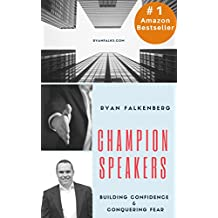 Champion Speakers: Building Confidence & Conquering Fear