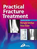 img - for Practical Fracture Treatment by Ronald McRae FRCS(Eng Glas) FChS(Hon) AIMBI Fellow of the British Orthopaedic Association (2002-05-29) book / textbook / text book