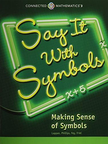 CONNECTED MATHEMATICS 3 STUDENT EDITION GRADE 8 SAY IT WITH SYMBOLS: MAKING SENSE OF SYMBOLS COPYRIGHT 2014