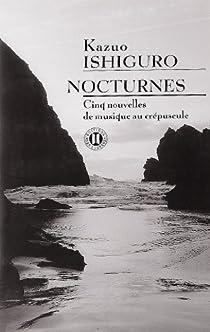 Nocturnes : Cinq nouvelles de musique au crépuscule par Ishiguro