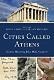 img - for Cities Called Athens: Studies Honoring John McK. Camp II book / textbook / text book