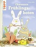 Charmante Frühlingsboten (kreativ.kompakt.): Fensterbilder, Eierbecher und Osterkörbchen aus Papier