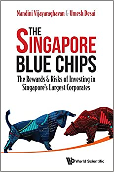 The Singapore Blue Chips:The Rewards & Risks of Investing in Singapore's Largest Corporates