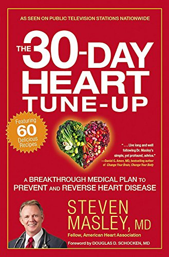 The 30-Day Heart Tune-Up: A Breakthrough Medical Plan to Prevent and Reverse Heart Disease (Best Food To Prevent Heart Attack)
