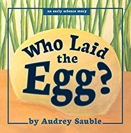 Who Laid the Egg? by [Sauble, Audrey]