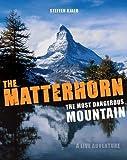 The Matterhorn - The Most Dangerous Mountain: A Live Adventure