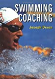Swimming Coaching, Joseph Dixon, 1852239980