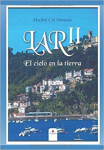 Lar II El cielo en la tierra: Amazon.es: Cid Miranda, Maribel: Libros