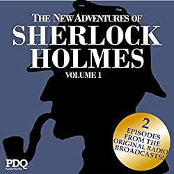 The New Adventures of Sherlock Holmes: The Golden Age of Old Time Radio, Vol. 1