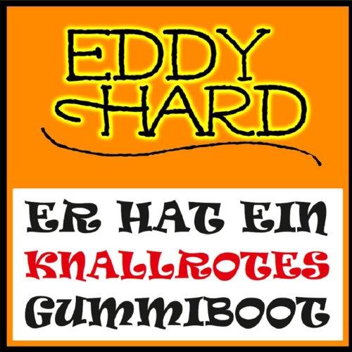 er hat ein knallrotes gummiboot party mix by eddy hard. Black Bedroom Furniture Sets. Home Design Ideas