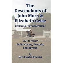 The Descendants of John Muss & Elizabeth Ceise: Exploring Four Generations