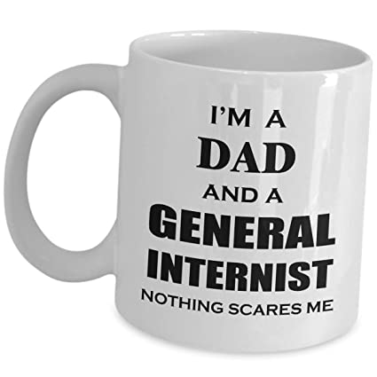 Amazon com: General Internist Mug Gifts - Im A Dad And Nothing