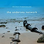 The Undersea Network | Nicole Starosielski