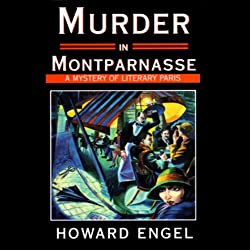 Murder in Montparnasse: A Mystery of Literary Paris