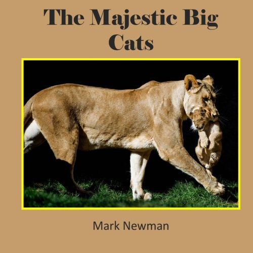 Download The Majestic Big Cats PDF