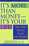 It's More Than MoneyIt's Your Life!, Candace Bahr and Ginita Wall, 0471449741