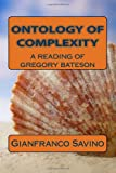 Ontology of Complexity, Gianfranco Savino, 1490579893