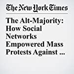 The Alt-Majority: How Social Networks Empowered Mass Protests Against Trump | Farhad Manjoo