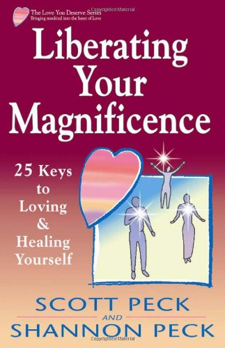 Liberating Your Magnificence: 25 Keys to Loving & Healing Yourself