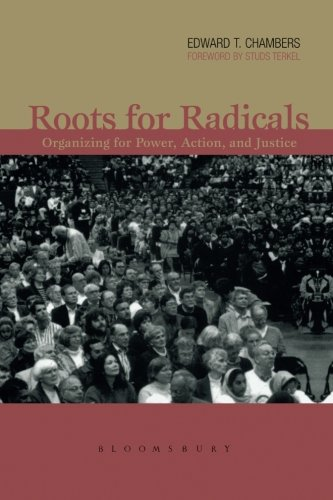 Roots for Radicals: Organizing for Power, Action, and Justice (Bloomsbury Revelations)