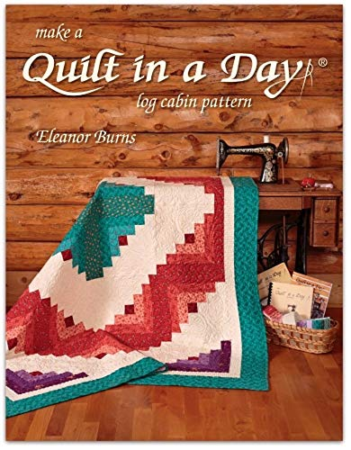 Log Cabin Quilt Book (Make a Quilt in a Day 6th Edition Log Cabin Book by Eleanor Burns)