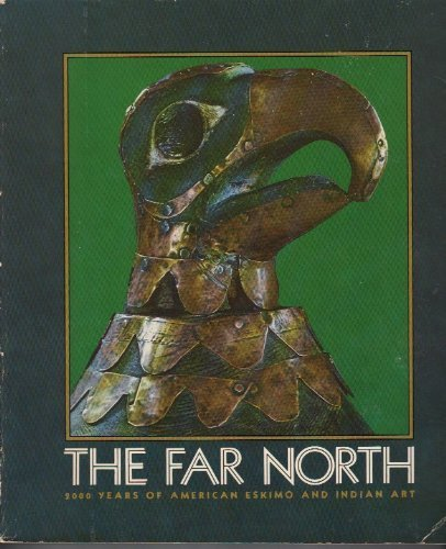 - The Far North: 2000 years of American Eskimo and Indian art