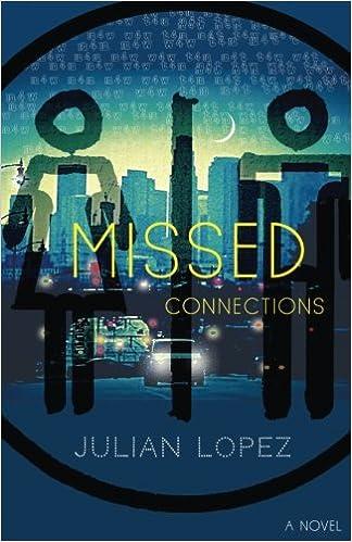 Missed Connections: Julian Lopez: 9781523657056: Amazon com: Books