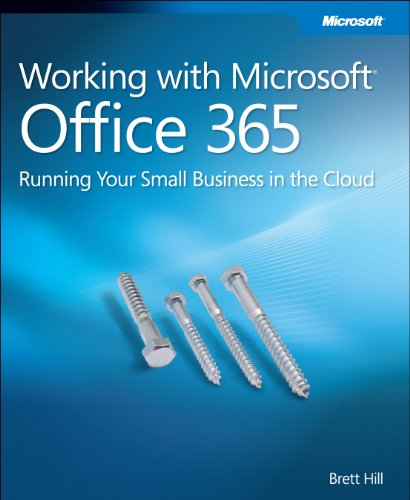 [PDF] Working with Microsoft Office 365: Running Your Small Business in the Cloud Free Download   Publisher : Microsoft Press   Category : Computers & Internet   ISBN 10 : 0735658994   ISBN 13 : 9780735658998