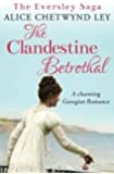 The Clandestine Betrothal: A charming Georgian Romance (The Eversley Saga)