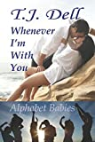 img - for Whenever I'm With You: A New Adult Romance (Alphabet Babies) book / textbook / text book