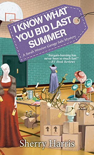 I Know What You Bid Last Summer (A Sarah W. Garage Sale Mystery) by [Harris, Sherry]