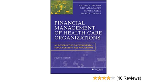 Financial management of health care organizations an introduction financial management of health care organizations an introduction to fundamental tools concepts and applications kindle edition by william n zelman fandeluxe Gallery