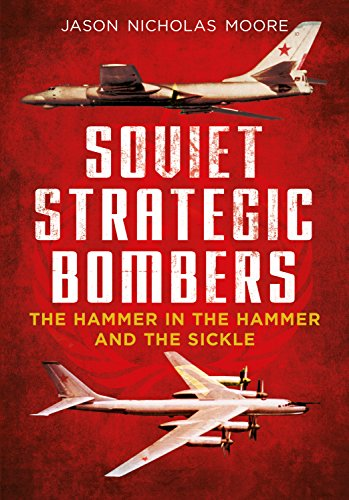 (Soviet Strategic Bombers: The Hammer in the Hammer and the Sickle)