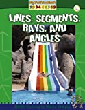 Lines, Segments, Rays, and Angles (My Path to Math (Paperback))