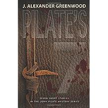 Pilate's 7: Seven Short Stories in the John Pilate Mystery Series (John Pilate Mysteries Book Series)