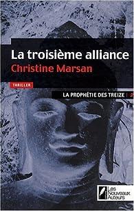 La prophétie des treize, Tome 2 : La troisième alliance par Christine Marsan